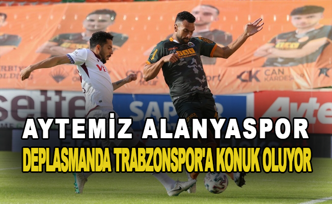 Alanyaspor'da zorlu deplasman!